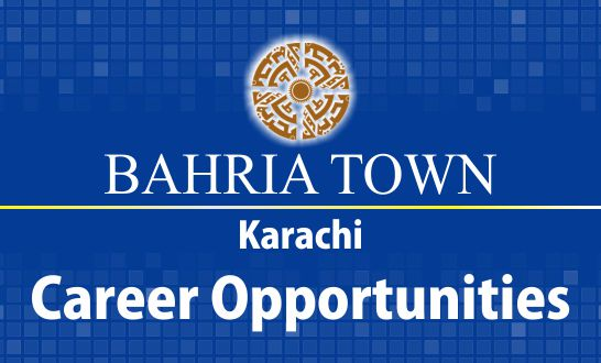 Career Opportunities From Behria Twon Karachi